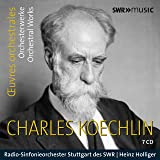 Charles Koechlin: Orchestral Works [Radio-Sinfonieochester Stuttgart des SWR; SWR Vokalensemble Stuttgart; Heinz Holliger] [Swr Classic: SWR19046CD]