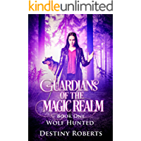 Guardians Of The Magic Realm (Book 1 Reverse Harem): Wolf Hunted