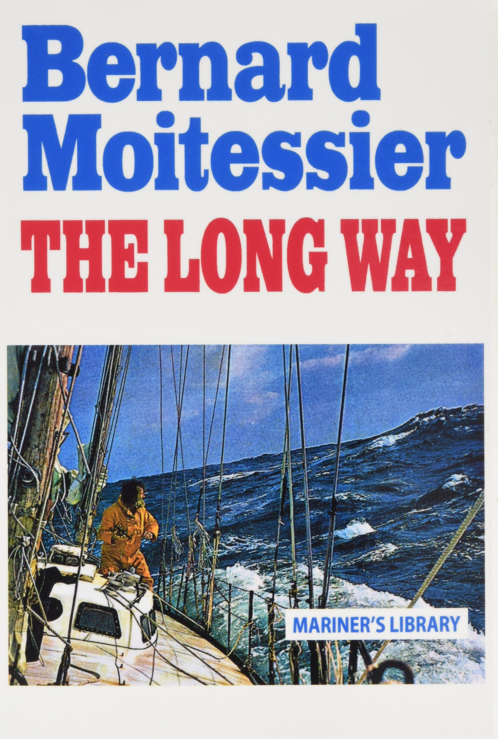 The long way bernard moitessier william rodarmor 8601404493195 the long way bernard moitessier william rodarmor 8601404493195 amazon books fandeluxe Image collections