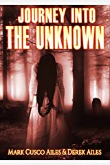 Journey Into The Unknown: Deluxe Horror Edition Kindle Edition