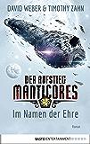 Der Aufstieg Manticores: Im Namen der Ehre: Roman (Manticore-Reihe 1)