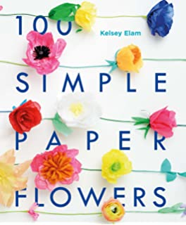 Exquisite book of paper flowers a guide to making unbelievably 100 simple paper flowers mightylinksfo