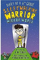 Diary of a 6th Grade Sleepwalking Warrior: Mirror World Kindle Edition