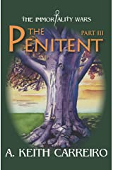 The Penitent: Part III (The Immortality Wars Book 3) Kindle Edition