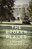 The Broken Places: A Memoir