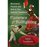 Flamenco and Bullfighting: Movement, Passion and Risk in Two Spanish Traditions book cover