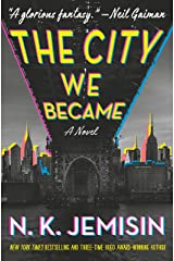 The City We Became: A Novel (The Great Cities Trilogy Book 1) Kindle Edition