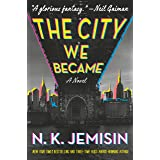 The City We Became: A Novel (The Great Cities Trilogy Book 1)