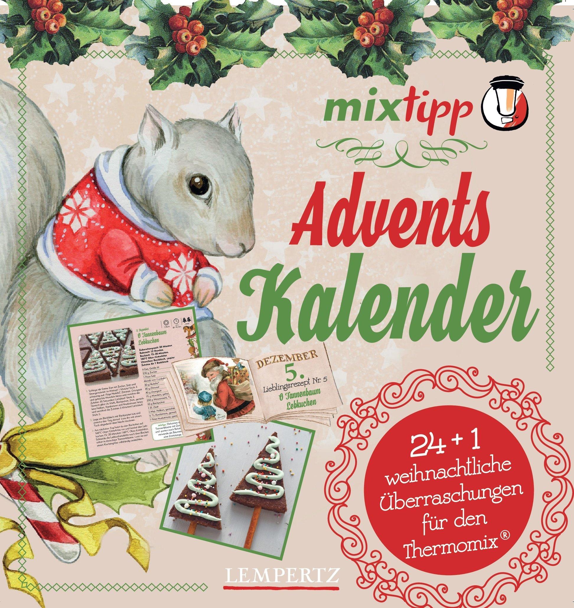 mixtipp: Adventskalender (Kochen mit dem Thermomix®) Kalender – Adventskalender, 29. Juni 2018 Antje Watermann 3960581955 Themenkochbücher Weihnachten