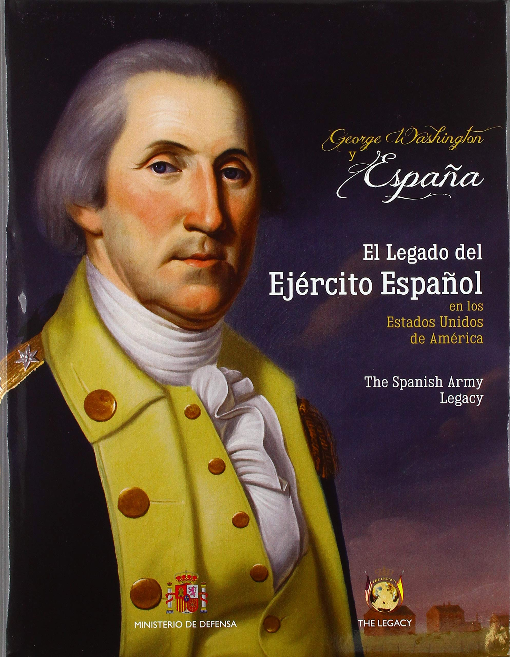 George Washington & España. El legado del Ejército Español en los ...