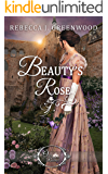 Beauty's Rose (Once Upon a Regency Book 4)