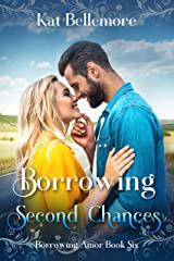 Borrowing Second Chances: A Sweet Romance (Borrowing Amor Book 6) Kindle Edition