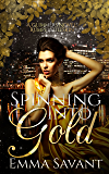 Spinning Into Gold: A Glimmers Novel: Rumpelstiltskin (Glimmers Universe Book 1)