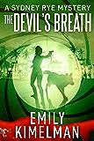THE DEVIL'S BREATH (A Sydney Rye Mystery, #5) (The Sydney Rye Series)