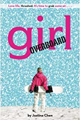 Girl Overboard (A Justina Chen Novel) Kindle Edition