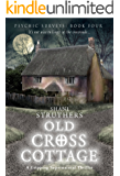 Psychic Surveys Book Four: Old Cross Cottage: A Gripping Supernatural Thriller