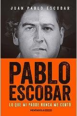 Pablo Escobar: Lo que mi padre nunca me contó (Spanish Edition) Kindle Edition
