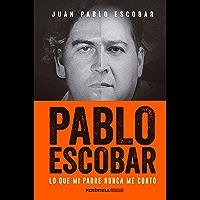 Pablo Escobar: Lo que mi padre nunca me contó