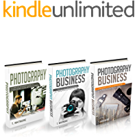 Photography Business: 3 Manuscripts -Making Money Online with Your Camera,Special Tips and Techniques for Taking Amazing… book cover
