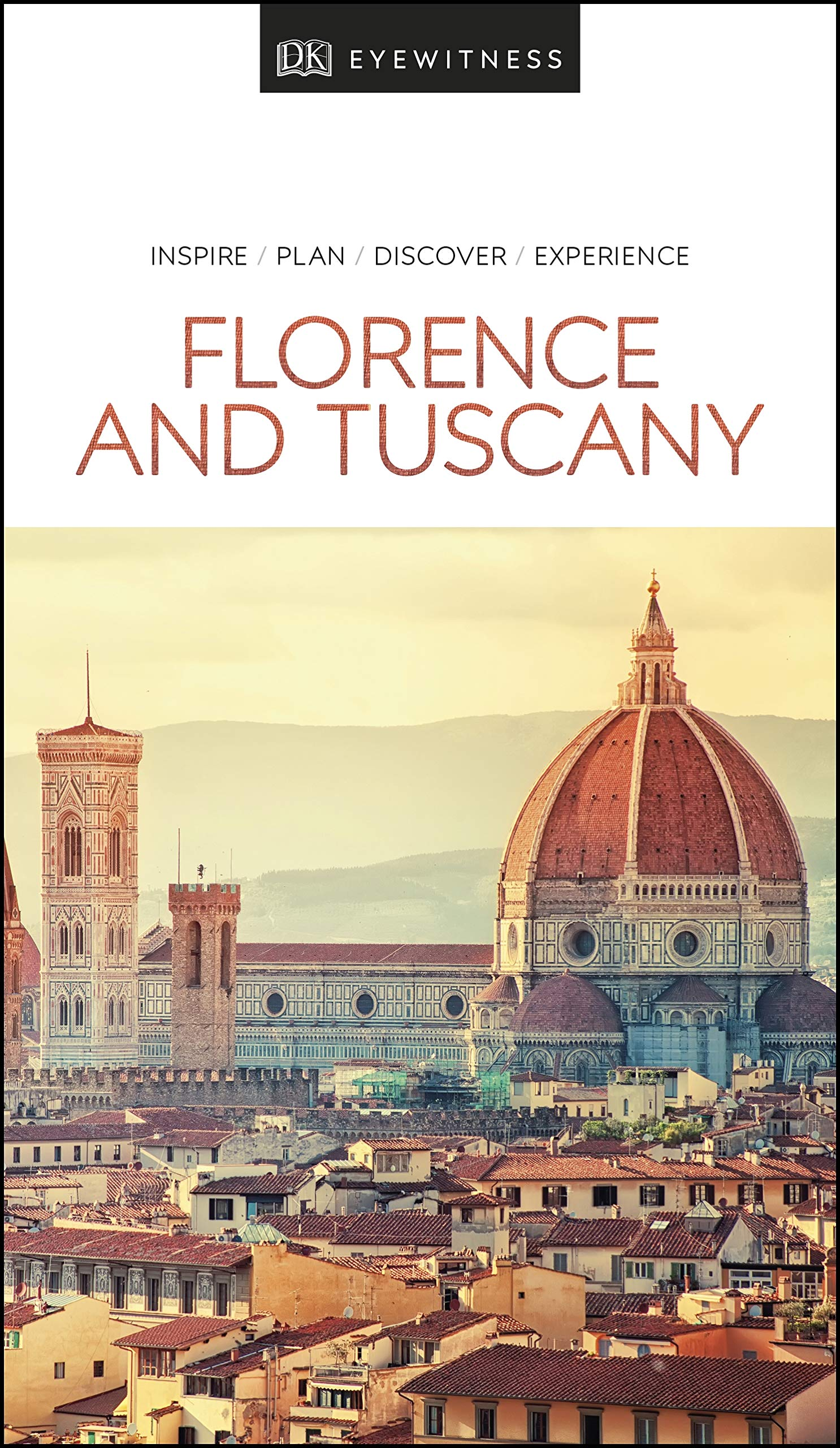 DK Eyewitness Florence And Tuscany  Travel Guide