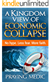 A Kingdom View of Economic Collapse