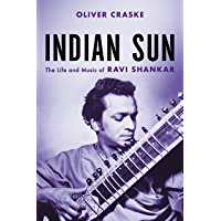 Indian Sun: The Life and Music of Ravi Shankar book cover