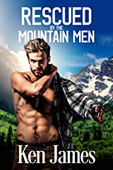 Rescued By The Mountain Men: Gay men erotic romance (Mountain Men 1) Kindle Edition