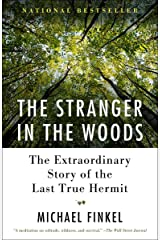 The Stranger in the Woods: The Extraordinary Story of the Last True Hermit Kindle Edition