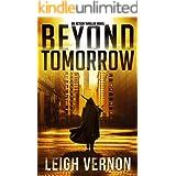 Beyond Tomorrow: An Action Thriller Novel (Justin Lakes Supernatural Thriller Series Book 1)