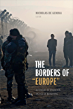 "The Borders of ""Europe"": Autonomy of Migration, Tactics of Bordering"