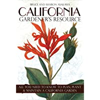 California Gardener's Resource: All You Need to Know to Plan, Plant, and Maintain a California Garden