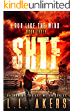 Run Like the Wind: A Post-Apocalyptic Thriller (The SHTF Series Book 3)