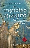 El mendigo alegre. Historia de san Francisco de Asís (Arcaduz nº 48)