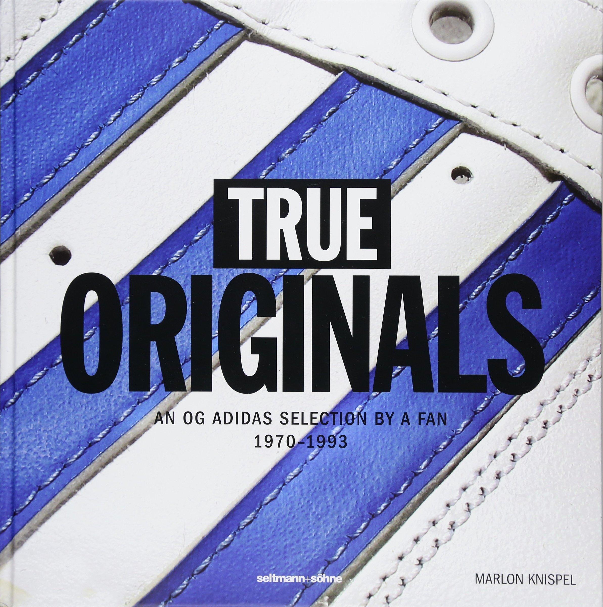 aaba832691e5a True Originals: An Og Adidas Selection by a Fan 1970-1993: Amazon.co ...