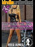 Hot Wife's Futa Ride (Hot Wife & the Futa Biker 1)