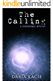 The Calling: A Paranormal Mystery Vol. I