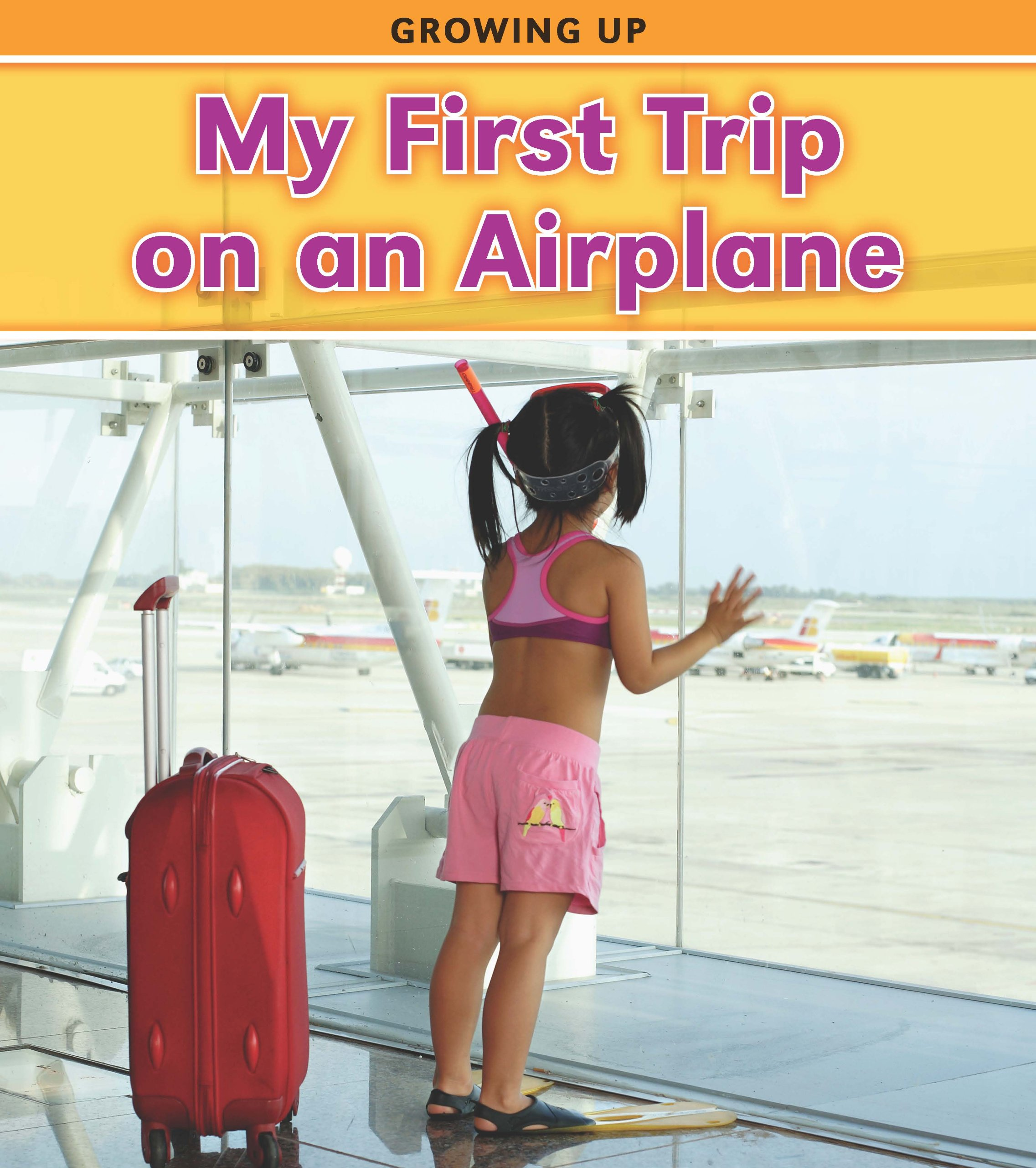 My First Trip on an Airplane (Growing Up) pdf