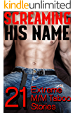 SCREAMING HIS NAME! 21 Extreme M/M Taboo Stories