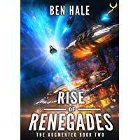 Rise of Renegades: An Epic Space Opera Series (The Augmented Book 2)