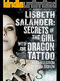 Lisbeth Salander: Secrets Of The Girl With The Dragon Tattoo