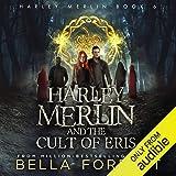 Harley Merlin and the Cult of Eris: Harley Merlin, Book 6