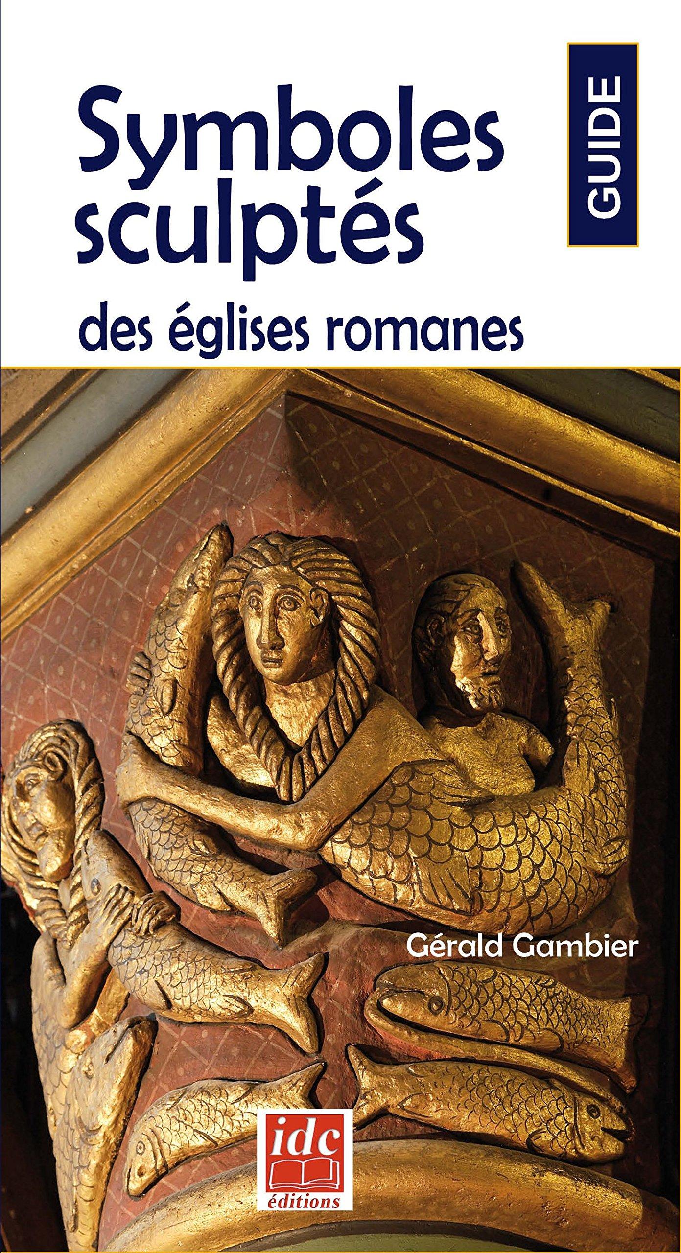 Symboles Sculptes Dans les Églises Romanes