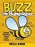Buzz the Bumblebee: Short Stories and Jokes for Kids (Fun Time Reader Book 11)