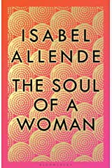 The Soul of a Woman: Rebel Girls, Impatient Love, and Long Life Kindle Edition