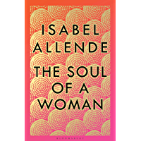 The Soul of a Woman: Rebel Girls, Impatient Love, and Long Life