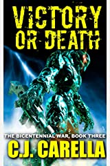 Victory or Death (The Bicentennial War Book 3) Kindle Edition