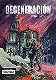 DEGENERACIÓN (La novela breve de género Z que causa sensación en la red)