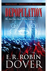 Depopulation: Book Eight: Shadows Of Obsession Kindle Edition