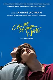 Call Me by Your Name: A Novel (English Edition)