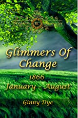Glimmers of Change (# 7 in the Bregdan Chronicles Historical Fiction Romance Series) Kindle Edition